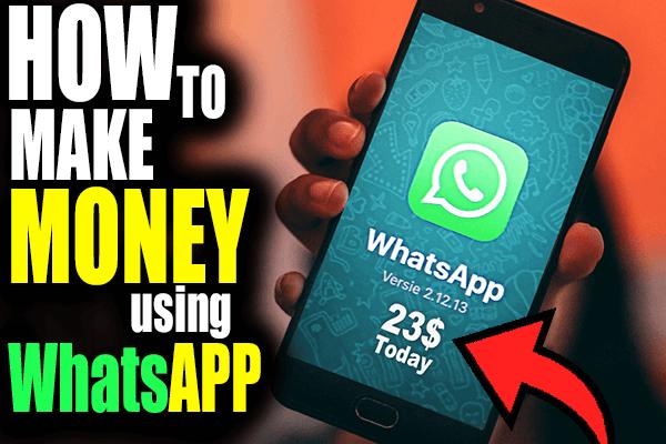 How To Make Money Using WhatsApp - HiHACKER