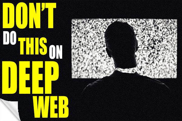 10 Thing To Do Before Accessing The Deep Web - HiHACKER